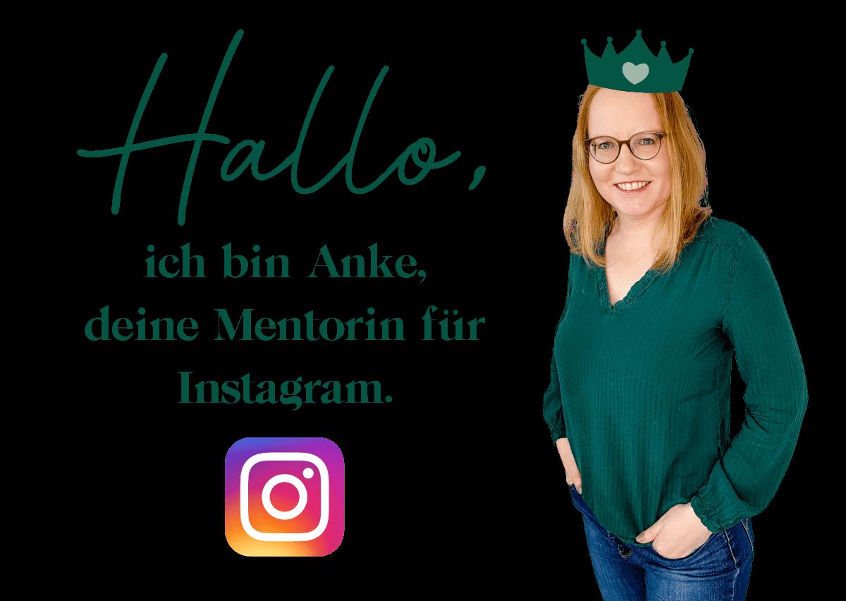 Hallo Anke ist deine Mentorin für Instagram